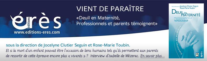 «Deuil en Maternité, Professionnels et parents témoignent»