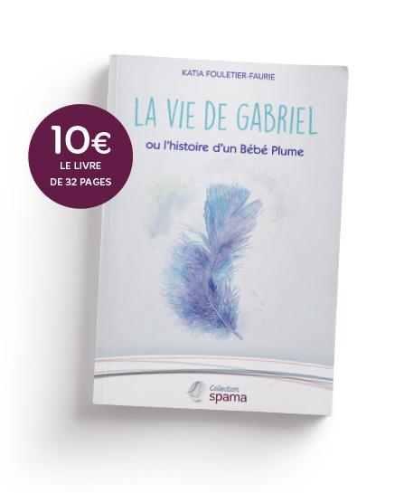 """""""La Vie de Gabriel ou l'histoire d'un bébé plume"""" : un livre pour la fratrie"""