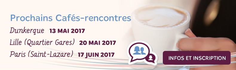 Prochains Café Rencontre à Dunkerque, Lille et Paris