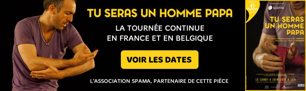 Tu seras un homme papa :  la tournée continue en France et en Belgique